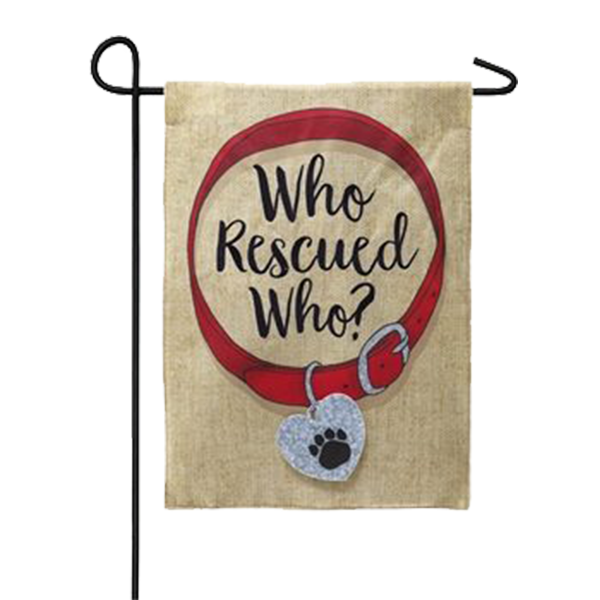 Who Rescued Who Garden Flag